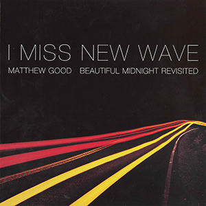 I Miss New Wave:Beautiful Midnight Revisited EP