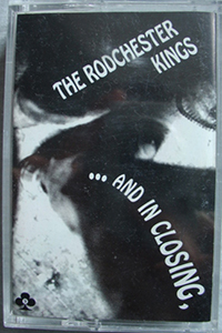The Rodchester Kings: ... And In Closing