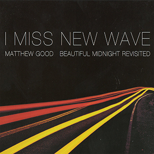 I Miss New Wave:Beautiful Midnight Revisited EP Vinyl