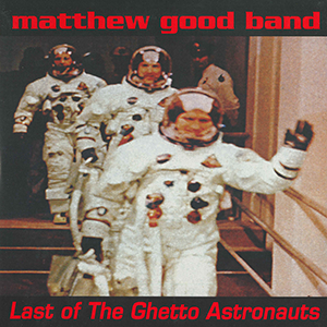 Last Of The Ghetto Astronauts Vinyl
